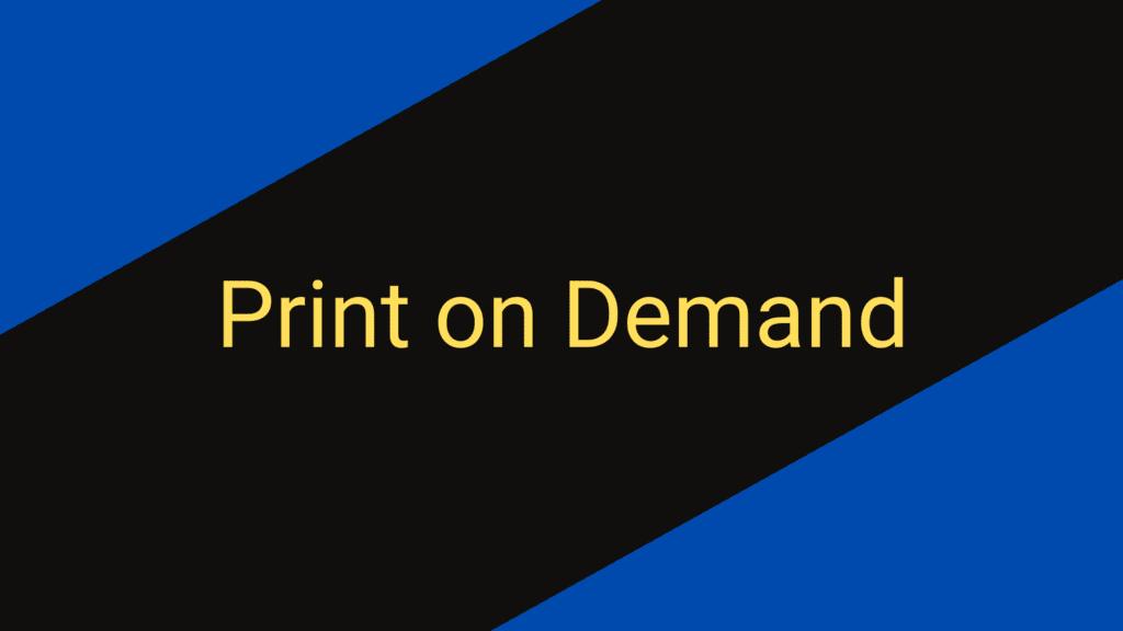Print on demand